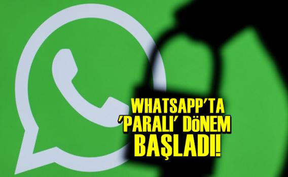 Whatsapp'ta Paralı Dönem Resmen Başladı!