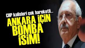 CHP'de Ankara İçin Bomba İsim!