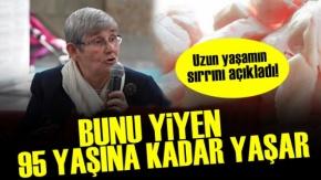'Bunu Yiyen 95 Yaşına Kadar Yaşar'