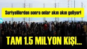 Şimdi Onlar! Tam 1.5 Milyon Kişi Sınırda...