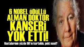 6 Nobelli Doktor Kanseri Yok Etti!