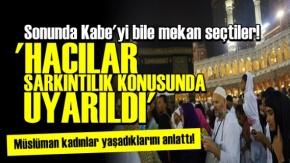 Hac'da Tacizi Teşhir Ettiler!