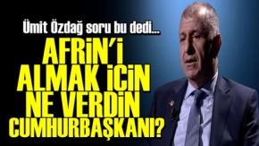 'Afrin'i Almak İçin Ne Verdin Erdoğan?'