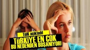 Türkiye En Çok Bu Nedenden Boşanıyor!