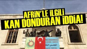 Afrin'le İlgili Kan Donduran İddia!