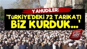 #039;Türkiye#039;deki 72 Tarikatı Biz Kurduk#039;