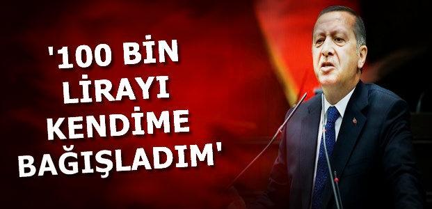 '100 BİN LİRAYI KENDİME BAĞIŞLADIM'