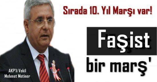10. YIL MARŞI FAŞİST BİR MARŞMIŞ!
