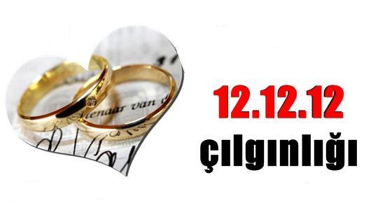 12.12.12 ÇILGINLIĞI...