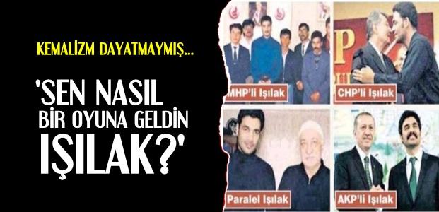 IŞILAK'A KEMALİZM TEPKİSİ...