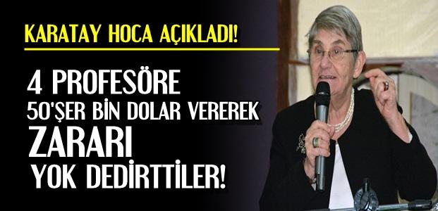 """""""4 PROFESÖRE 50 BİN DOLAR VERDİLER"""""""