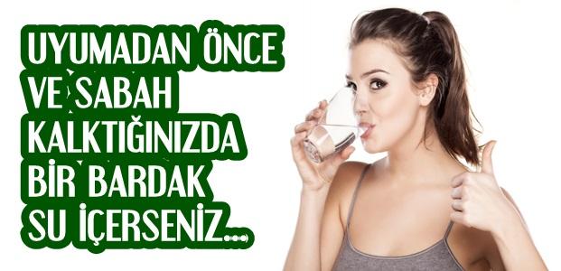 BİR BARDAK SU İÇERSENİZ...