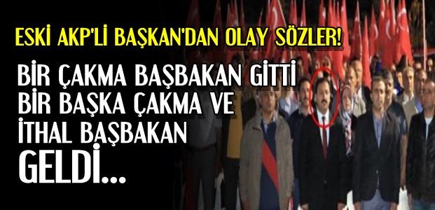 ESKİ AKP'LİDEN OLAY SÖZLER...