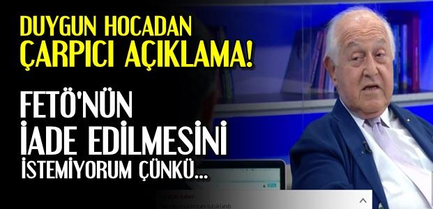 'FETÖ'NÜN İADE EDİLMESİNİ İSTEMİYORUM'
