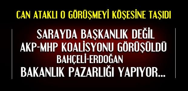 'SARAYDA AKP-MHP KOALİSYONU GÖRÜŞÜLÜYOR'