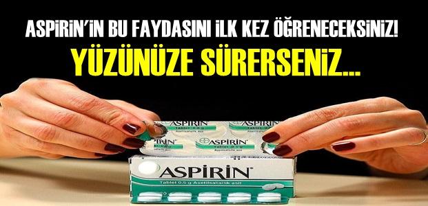ASPİRİN'İ YÜZÜNÜZE SÜRERSENİZ...