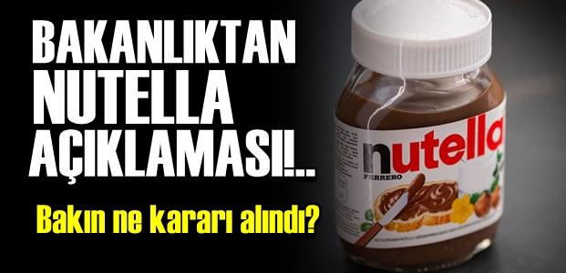 BAKANLIKTAN NUTELLA AÇIKLAMASI!..