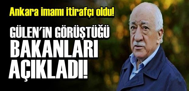 İŞTE GÜLEN'LE GÖRÜŞEN BAKANLAR!..