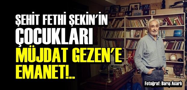 MÜJDAT GEZEN SAHİP ÇIKTI!..