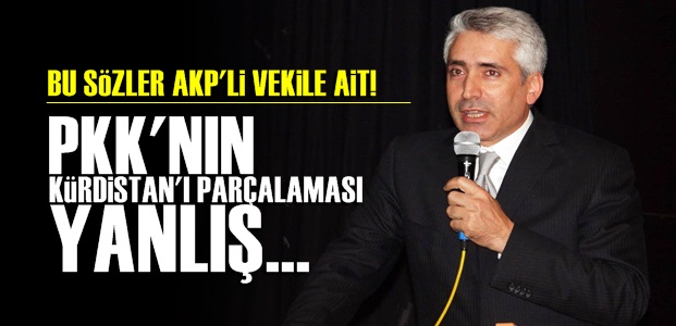 AKP'Lİ VEKİLDEN ŞOK SÖZLER!..