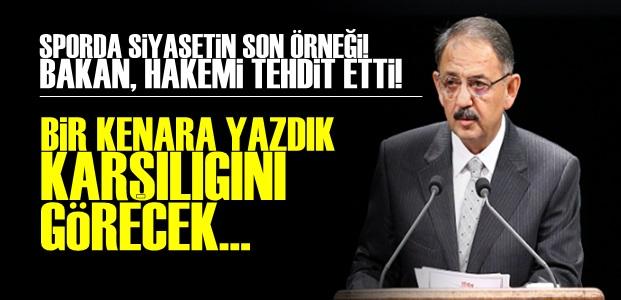 BAKAN'DAN HAKEME TEHDİT!..