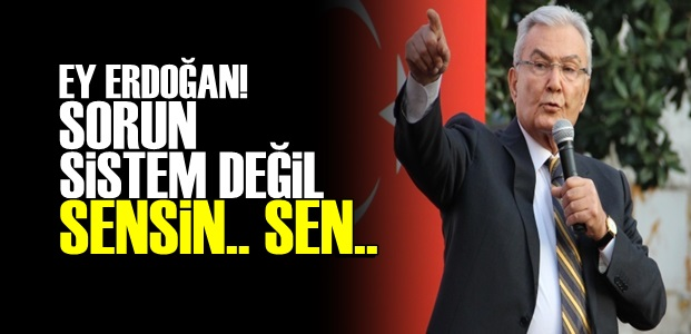'SORUN SENSİN ERDOĞAN'