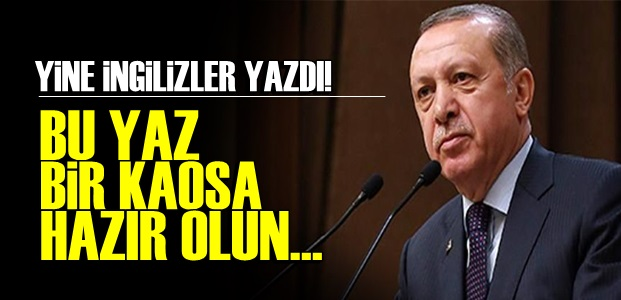 TIMES: BU YAZ BİR KAOSA HAZIR OLUN...'