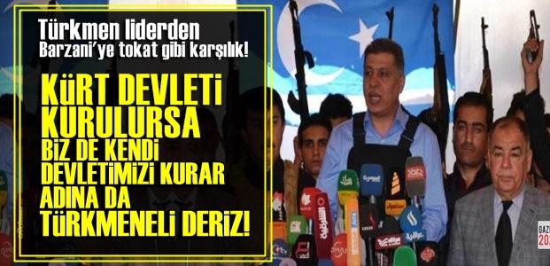 'BİZ DE TÜRKMENELİ DEVLETİNİ KURARIZ'