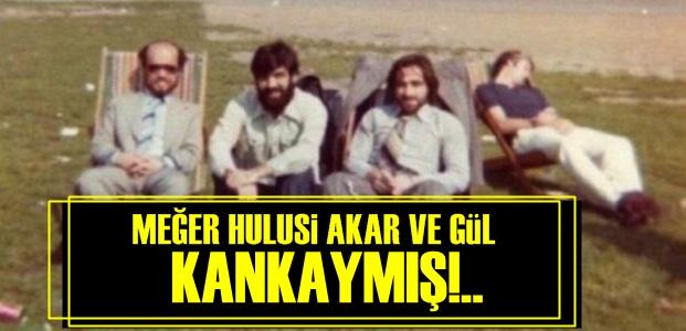 HULUSİ AKAR VE ABDULLAH GÜL!ÜN KANKALIĞI!