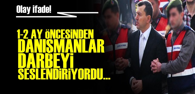 'DANIŞMANLAR 1-2 AY ÖNCESİNDE KONUŞUYORDU'