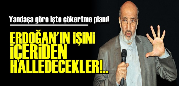 ERDOĞAN'I ÇÖKERTME PLANINI AÇIKLADI!