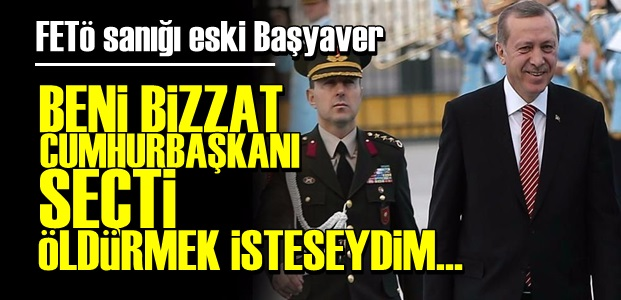 ESKİ BAŞYAVERDEN FLAŞ SÖZLER!..