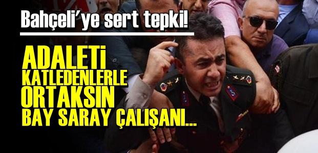 YARBAY ALKAN'DAN BAHÇELİ'YE SERT ÇIKIŞ!