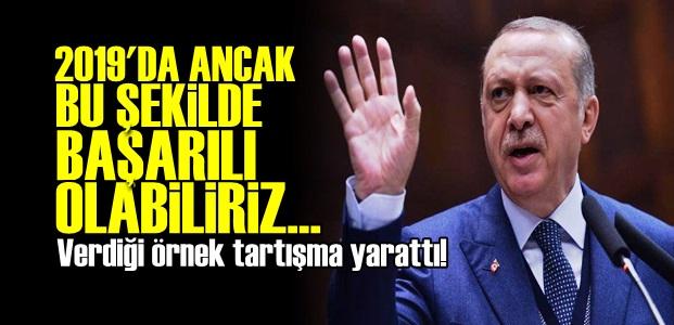 ERDOĞAN 2019'UN YOLUNU 'ONUNLA' ÇİZDİ!
