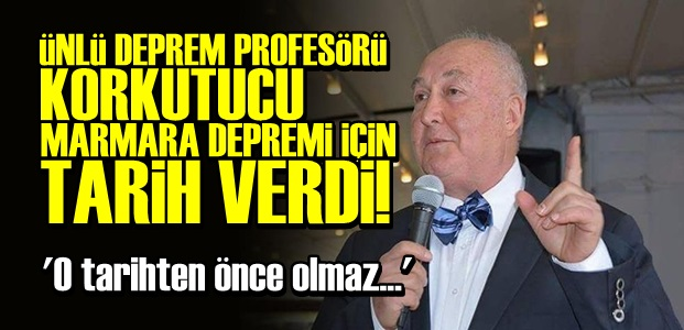 ÜNLÜ DEPREM UZMANI TARİH VERDİ!