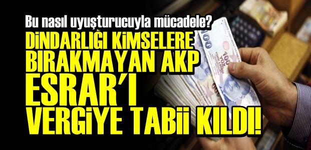 ENGELLEMEK YERİNE VERGİ KOYDU!
