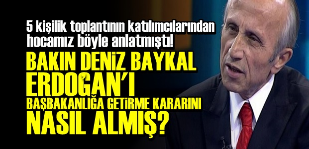 BAYKAL, ERDOĞAN'I BÖYLE TAŞIMIŞ BAŞBAKANLIĞA!
