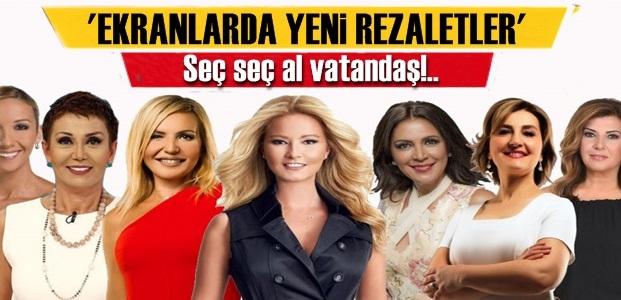 'EKRANLARDA YENİ REZALETLER'