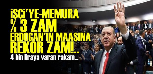 ERDOĞAN'A REKOR ZAM!..