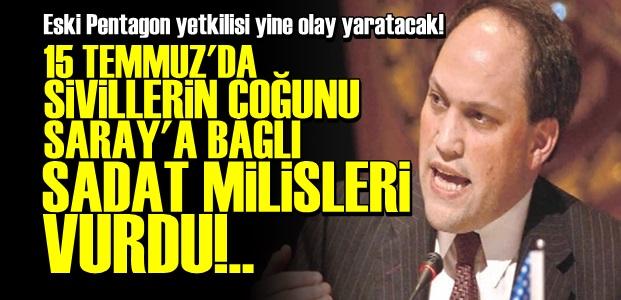 ESKİ PENTAGONCU'DAN OLAY SÖZLER!..