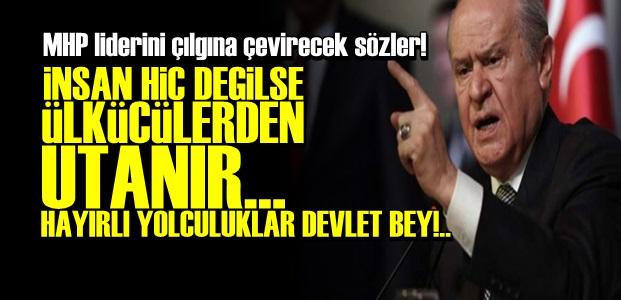 'HAYIRLI YOLCULUKLAR DEVLET BEY!..'