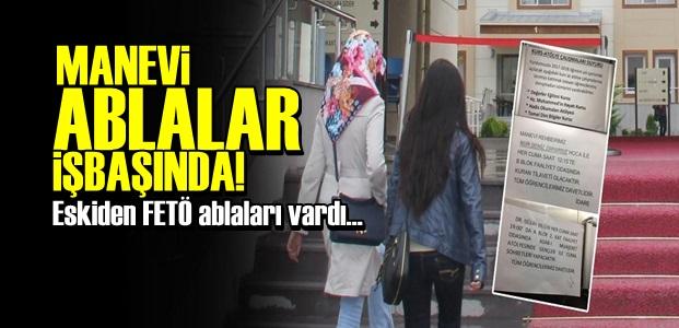 YURTLARDA 'MANEVİ ABLALAR' İŞBAŞINDA!