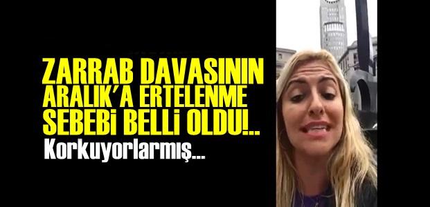 ZARRAB DAVASI ARALIK'A NEDEN ERTELENDİ!..
