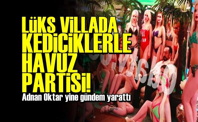 ADNAN OKTAR HAVUZ PARTİSİ YAPTI!