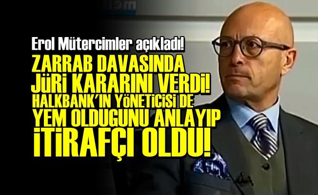 'ZARRAB DAVASINDA JÜRİ KARARINI VERDİ'