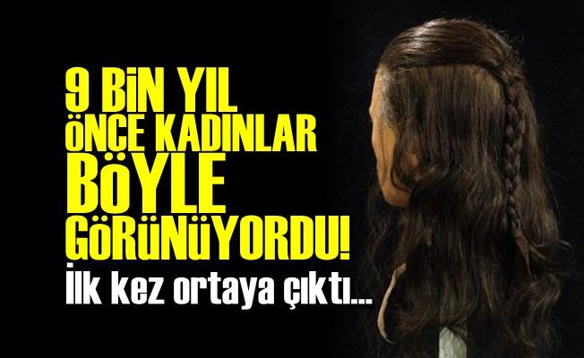 9 BİN YIL ÖNCE KADIN BÖYLEYDİ!