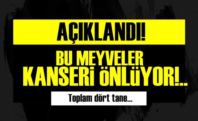 KANSERİ ÖNLEYEN MEYVELER AÇIKLANDI!