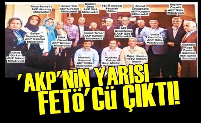 'AKP'NİN YARISI FETÖ'CÜ ÇIKTI'