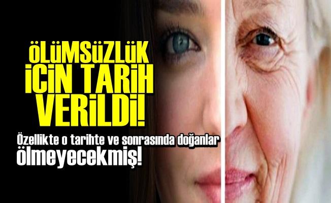 ÖLÜMSÜZLÜK İÇİN TARİH VERİLDİ!