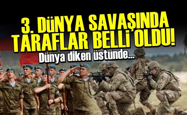 3. DÜNYA SAVAŞINDA TARAFLAR BELLİ OLDU!